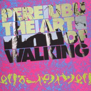 Cover PERE UBU, art of walking