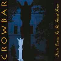 Cover CROWBAR, sonic excess in its purest form