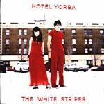 WHITE STRIPES, hotel yorba cover