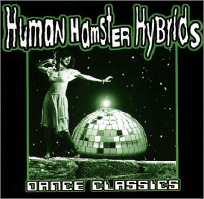 HUMAN HAMSTER HYBRIDS, dance classics cover