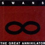SWANS, great annihilator cover