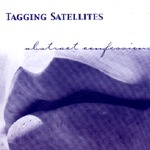 Cover TAGGING SATELLITES, abstract confessions