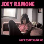 Cover JOEY RAMONE, don´t worry about me