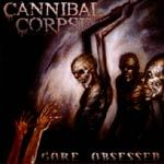 CANNIBAL CORPSE, gore obsessed cover
