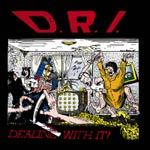 D.R.I., dealing with it cover