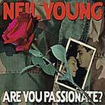 NEIL YOUNG, are you passionate? cover