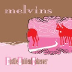 MELVINS, hostile ambient takeover cover