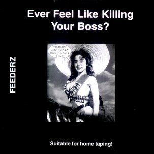 FEEDERZ, ever feel like killing your boss? cover