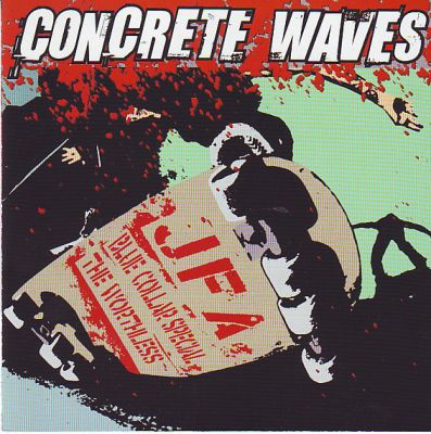 Cover BLUE COLLAR SPECIAL / JFA / WORTHLESS, concrete waves
