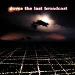 DOVES, last broadcast cover