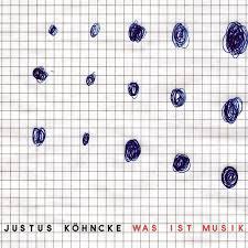 JUSTUS KÖHNCKE, was ist musik ? cover