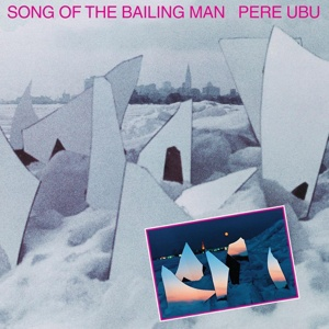 Cover PERE UBU, song of the bailing man