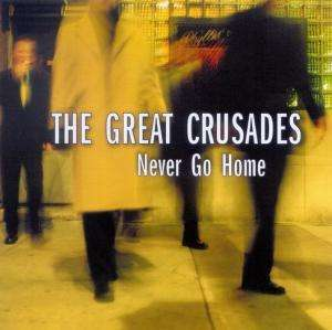 GREAT CRUSADES, never go home cover