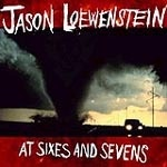 JASON LOEWENSTEIN, at sixes and sevens cover