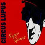 CIRCUS LUPUS, super genius cover