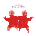 Cover MOTORPSYCHO, it´s a love cult