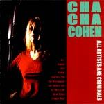 Cover CHA CHA COHEN, all artists are criminal