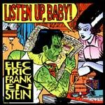 Cover ELECTRIC FRANKENSTEIN, listen up, baby!