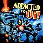 Cover V/A, addicted to oi!