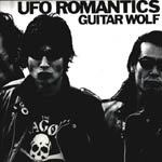 Cover GUITAR WOLF, ufo romantic