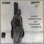 CHARLES MINGUS, east coasting cover