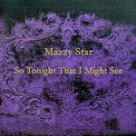 Cover MAZZY STAR, so tonight that we might see