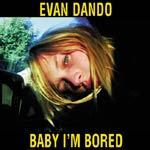 EVAN DANDO, baby i´m bored cover