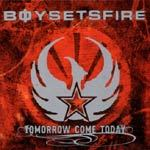 BOYSETSFIRE, tomorrow come today cover