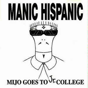 MANIC HISPANIC, mijo goes to jr. college cover