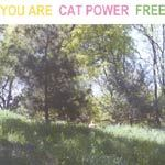 Cover CAT POWER, you are free