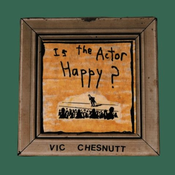 Cover VIC CHESNUTT, is the actor happy ?