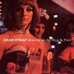 Cover ARAB STRAP, monday at the hug & pint