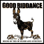 Cover GOOD RIDDANCE, bound by the ties of blood