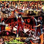 YEAH YEAH YEAHS, fever to tell cover