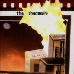 THERMALS, more parts per million cover
