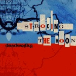 DEADWEIGHT, stroking the moon cover