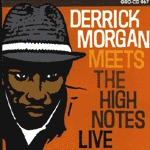 DERRICK MORGAN, meets the highnotes - live cover