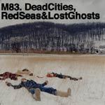 Cover M83, dead cities, red seas & lost ghosts