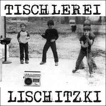 TISCHLEREI LISCHITZKI, treppenbau & punkrock cover