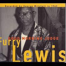 FURRY LEWIS, good morning judge cover