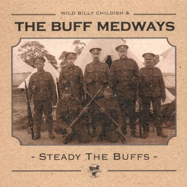 BILLY CHILDISH & BUFF MEDWAYS, steady the buffs cover