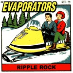 EVAPORATORS, ripple rock cover
