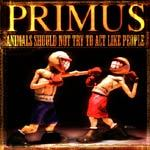 PRIMUS, animals should not act cover