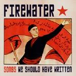 Cover FIREWATER, songs we should have written