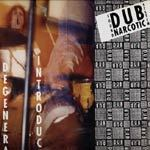 DUB NARCOTIC SOUNDSYSTEM, degenerate introduction cover