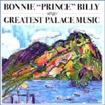 BONNIE PRINCE BILLY, greatest palace music cover