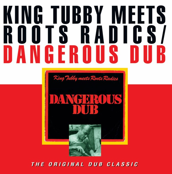 Cover KING TUBBY MEETS ROOTS RADICS, dangerous dub