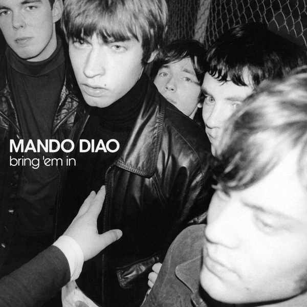 MANDO DIAO, bring ´em in cover