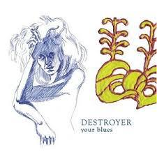 Cover DESTROYER, your blues