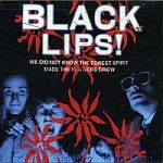 BLACK LIPS, we did not know cover